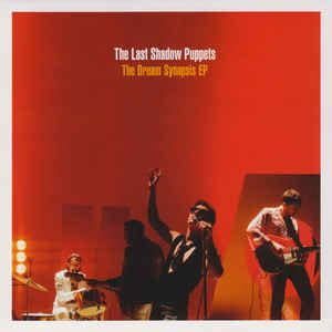The Last Shadow Puppets - The Dream Synopsis EP   Discogs