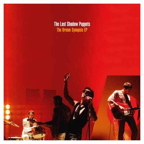 The Dream Synopsis EP by The Last Shadow Puppets on Spotify