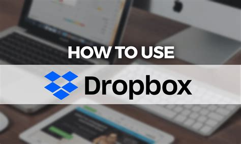 How to use Dropbox: A Beginner's Guide